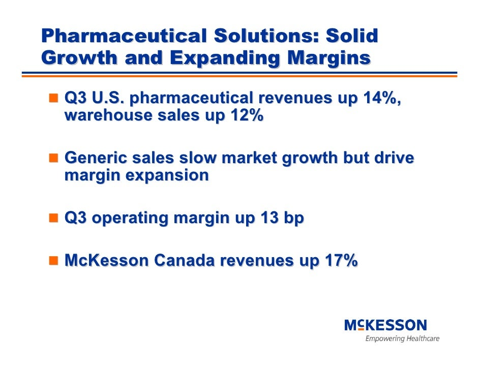Pharmaceutical Solutions: Solid Growth and Expanding Margins    Q3 U.S. pharmaceutical revenues up 14%,   warehouse sales ...