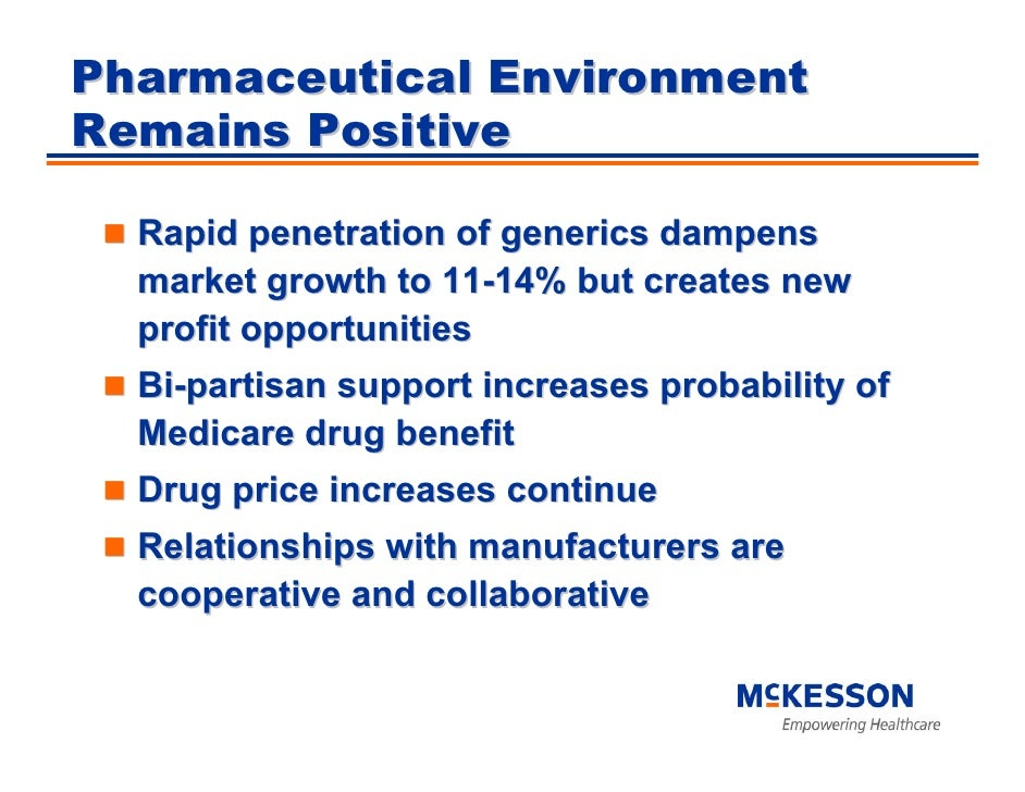 Pharmaceutical Environment Remains Positive    Rapid penetration of generics dampens   market growth to 11-14% but creates...