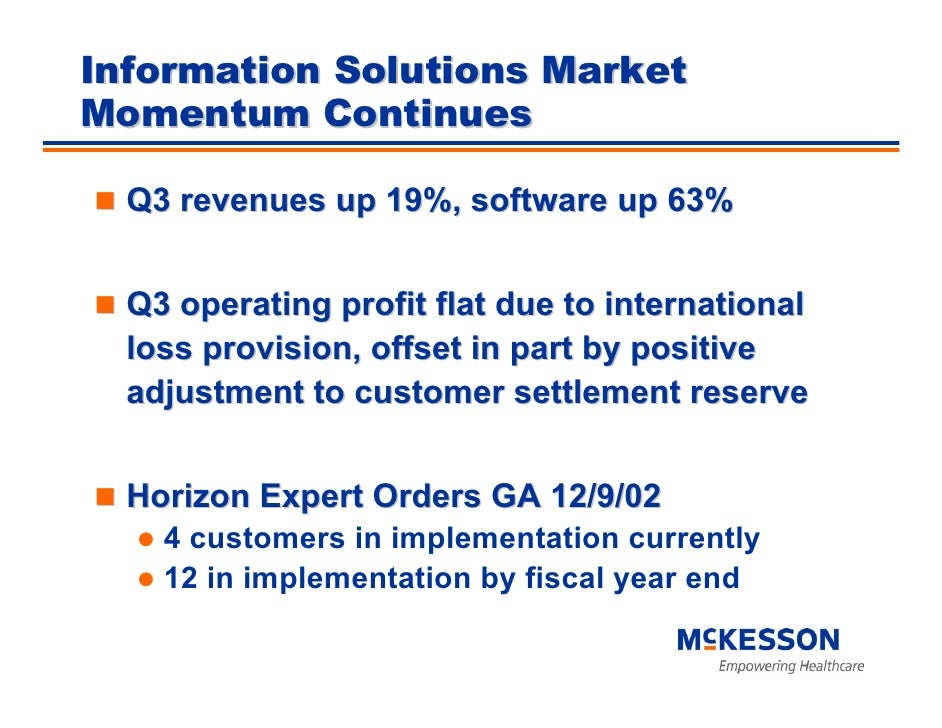 Information Solutions Market Momentum Continues    Q3 revenues up 19%, software up 63%     Q3 operating profit flat due to...