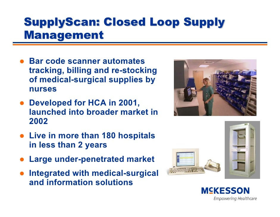 SupplyScan: Closed Loop Supply Management  Bar code scanner automates tracking, billing and re-stocking of medical-surgica...