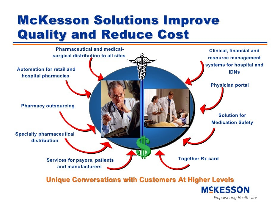McKesson Solutions Improve Quality and Reduce Cost                 Pharmaceutical and medical-                     Clinica...