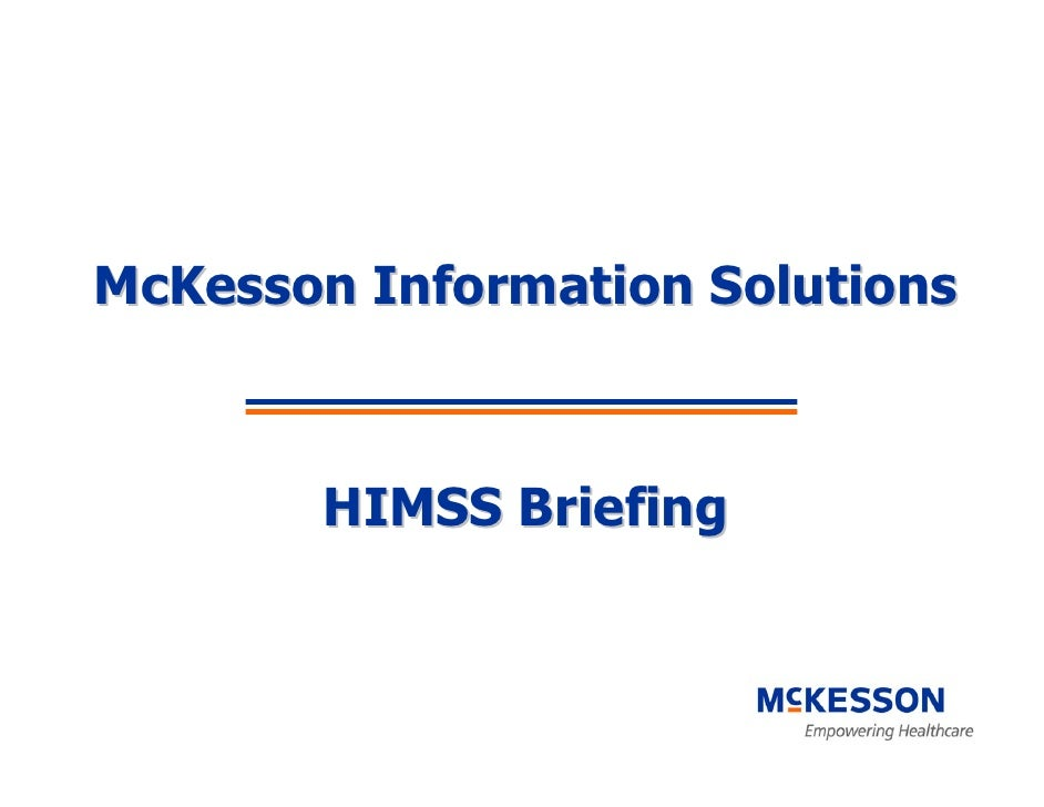 McKesson Information Solutions           HIMSS Briefing
