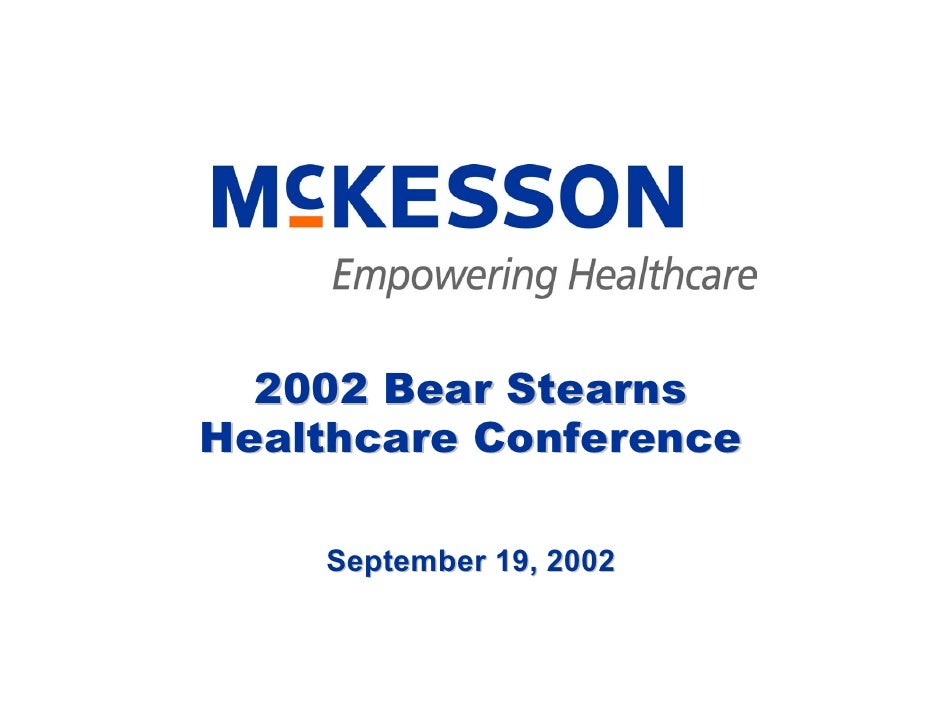 2002 Bear Stearns Healthcare Conference      September 19, 2002