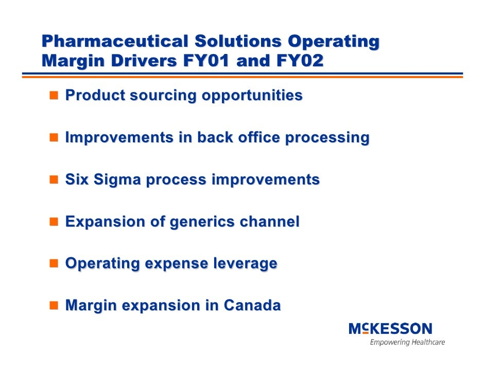 Pharmaceutical Solutions Operating Margin Drivers FY01 and FY02   Product sourcing opportunities    Improvements in back o...