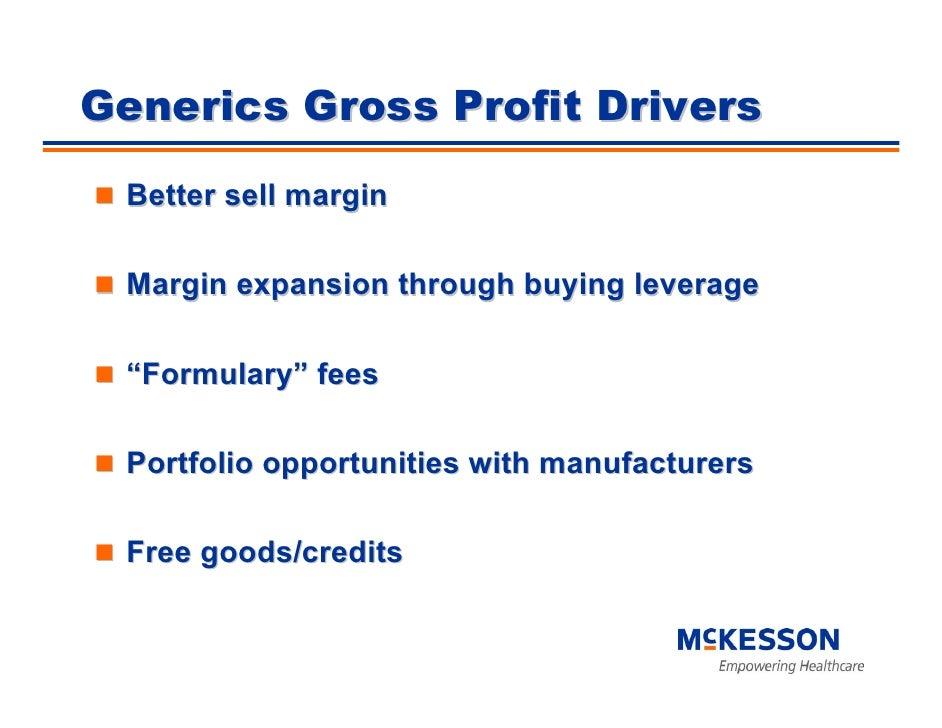"Generics Gross Profit Drivers  Better sell margin   Margin expansion through buying leverage   ""Formulary"" fees   Portfoli..."