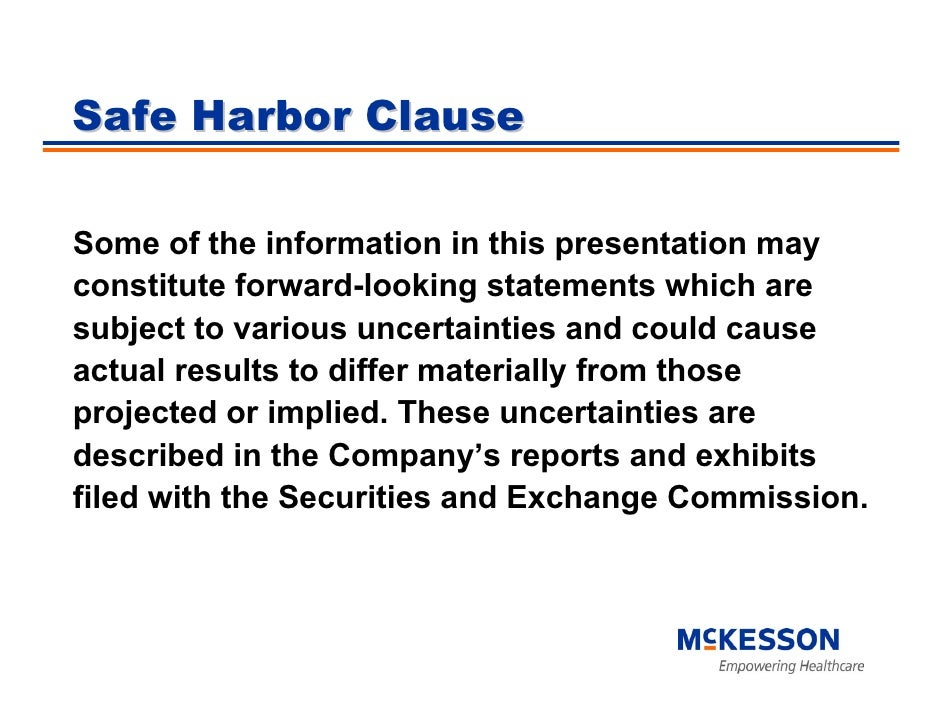 Safe Harbor Clause  Some of the information in this presentation may constitute forward-looking statements which are subje...