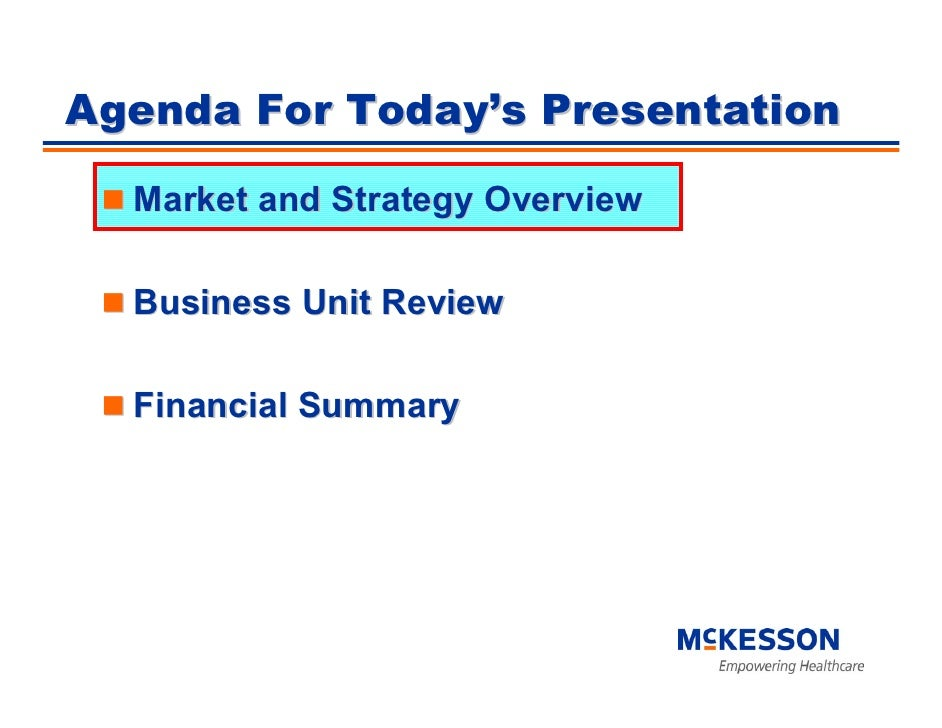 Agenda For Today's Presentation    Market and Strategy Overview    Business Unit Review    Financial Summary