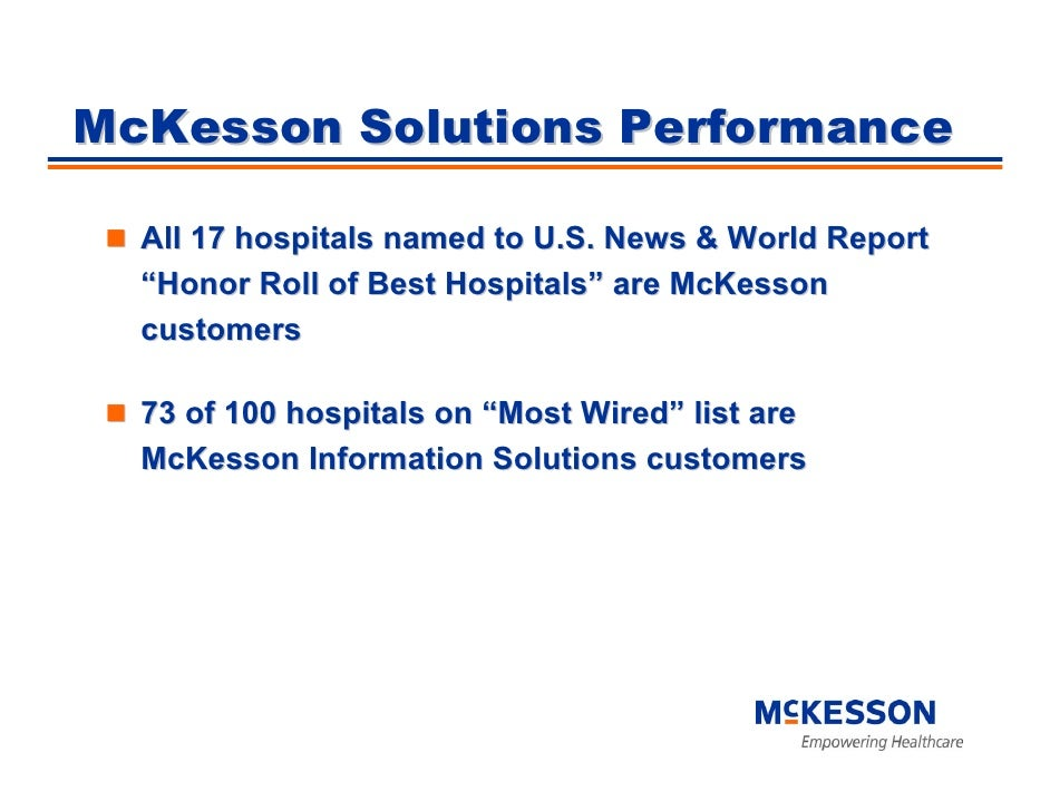 """McKesson Solutions Performance    All 17 hospitals named to U.S. News & World Report   """"Honor Roll of Best Hospitals"""" are ..."""