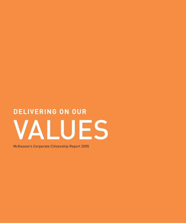 DELIVERING ON OUR   VALUES McKesson's Corporate Citizenship Report 2005