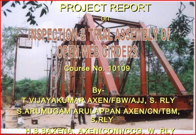PROJECT REPORTPROJECT REPORT onon Course No. 10109Course No. 10109 By-By- T.VIJAYAKUMAR AXEN/FBW/AJJ, S. RLYT.VIJAYAKUMAR ...