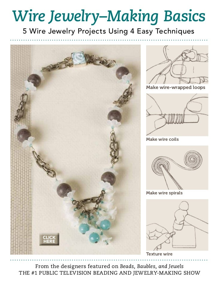 Wire Jewelry–Making Basics 5 Wire Jewelry Projects Using 4 Easy Techniques                                           Make ...