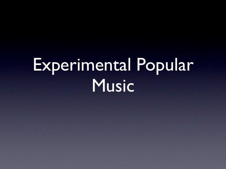 Experimental Popular       Music