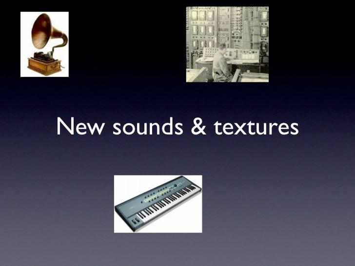 New sounds & textures