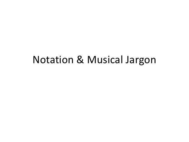 Notation & Musical Jargon<br />