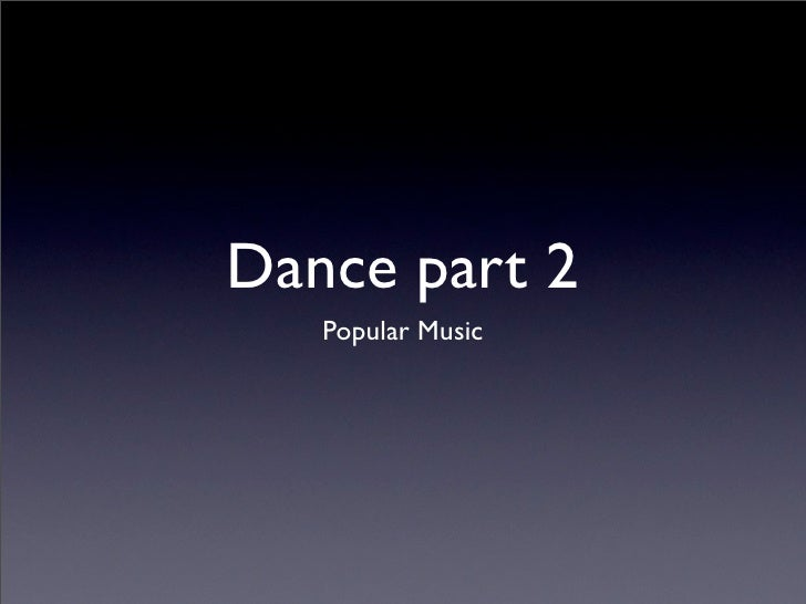 Dance part 2   Popular Music