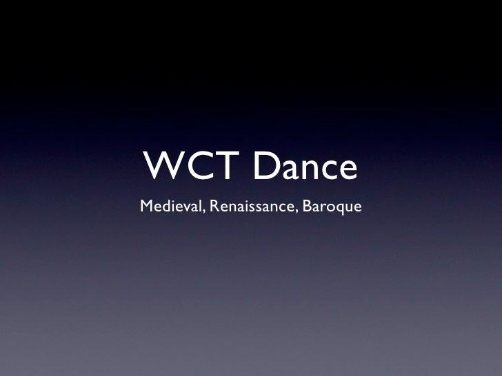 WCT DanceMedieval, Renaissance, Baroque