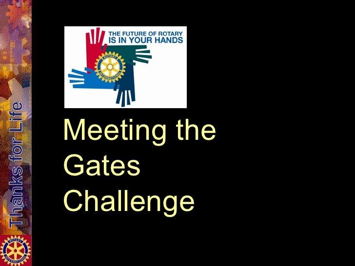 Meeting the Gates Challenge