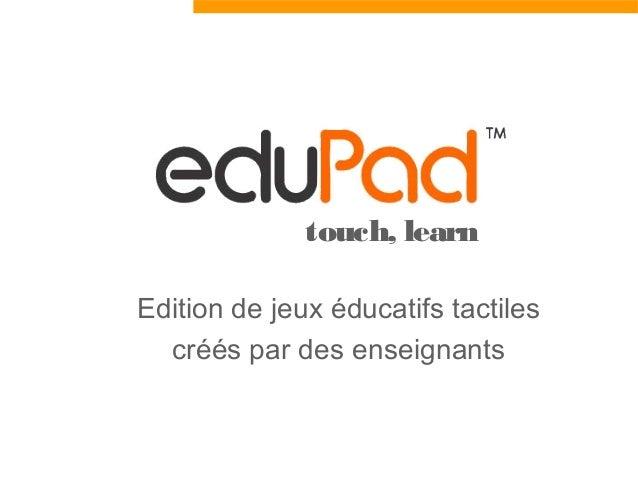 touch, learn Edition de jeux éducatifs tactiles créés par des enseignants