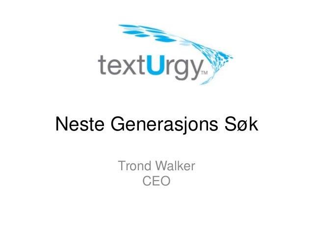 Neste Generasjons Søk Trond Walker CEO