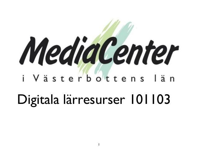 1 Digitala lärresurser 101103