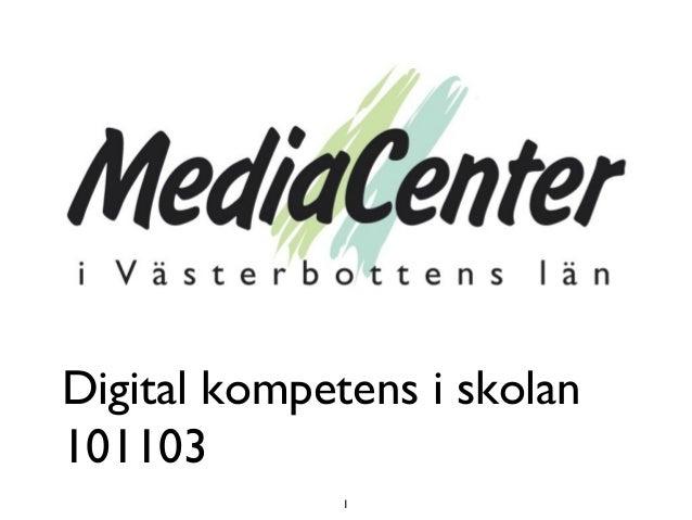 1 Digital kompetens i skolan 101103