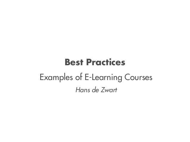 Best Practices Examples of E-Learning Courses Hans de Zwart