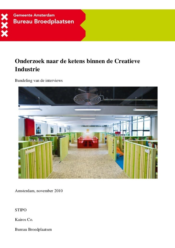 Onderzoek naar de ketens binnen de CreatieveIndustrieBundeling van de interviewsAmsterdam, november 2010STIPOKairos Co.Bur...