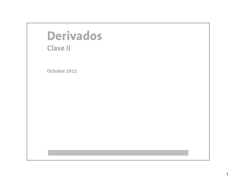 DerivadosClase IIOctubre 2011               1