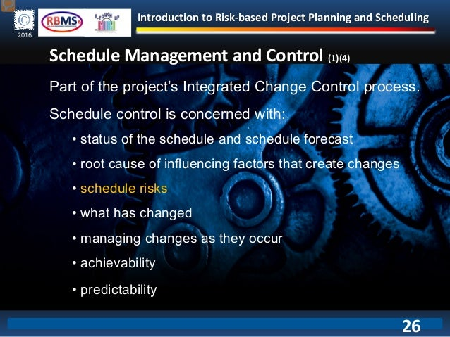 Introduction to Risk-based Project Planning and Scheduling 2016 Schedule Management and Control (1)(4) Part of the project...