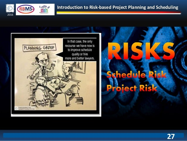 Introduction to Risk-based Project Planning and Scheduling 2016 27