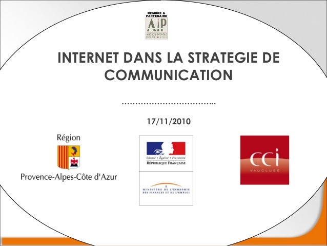 INTERNET DANS LA STRATEGIE DE COMMUNICATION …………………………….. 17/11/2010