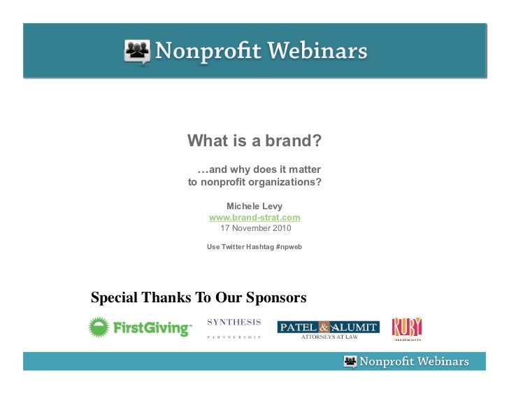 What is a brand?                …and why does it matter              to nonprofit organizations?                      Mich...
