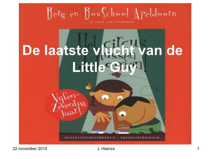 22 november 2010 J. Heerze De laatste vlucht van de  Little Guy
