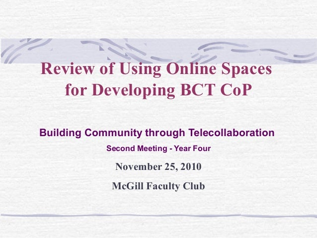 Review of Using Online Spaces for Developing BCT CoP Building Community through Telecollaboration Second Meeting - Year Fo...