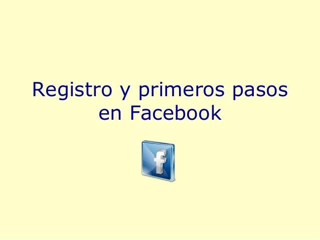 Registro y primeros pasos en Facebook