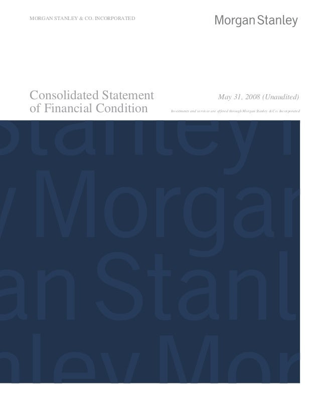 MORGAN STANLEY & CO. INCORPORATED Consolidated Statement May 31, 2008 (Unaudited) of Financial Condition Investments and s...