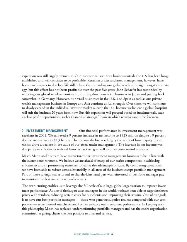 Morgan Stanley Annual Report 2002 13 expansion was still largely premature. Our institutional securities business outside ...