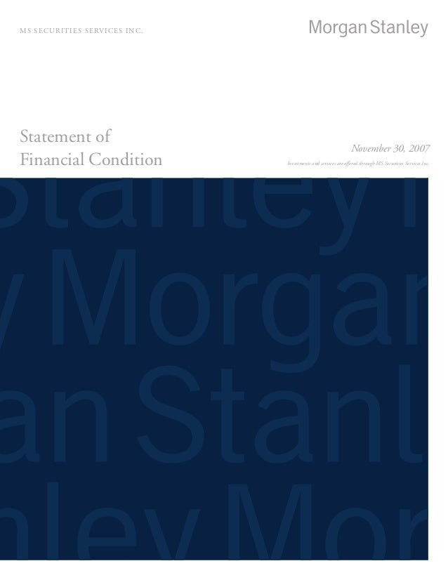 Statement of Financial Condition MS securities services inc. November 30, 2007 Investments and services are offered throug...