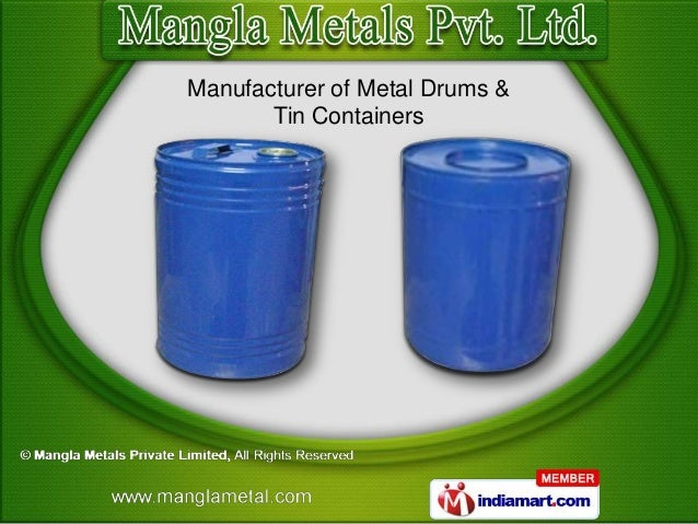 Manufacturer of Metal Drums &Tin Containers
