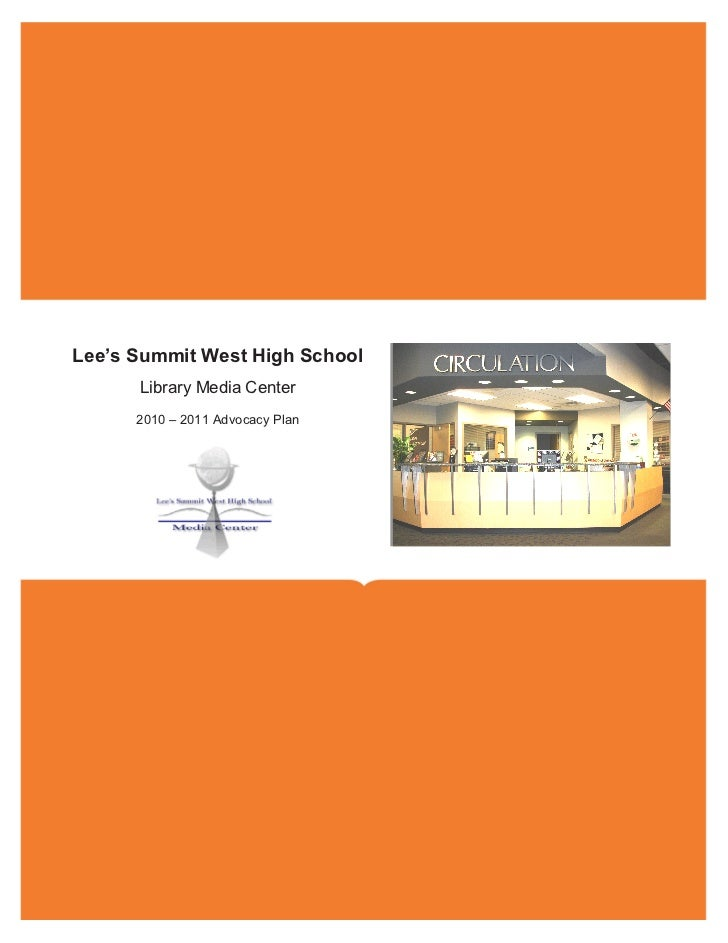 Lee's Summit West High School      Library Media Center      2010 – 2011 Advocacy Plan
