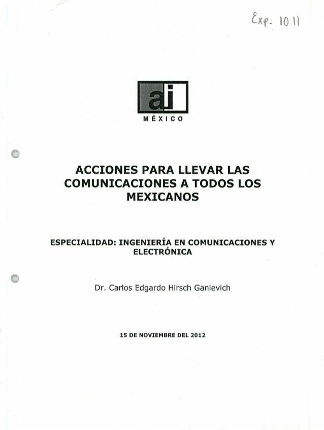 Xf lO l ACCIONES PARA LLEVAR LAS COMUNICACIONES A TODOS LOS MEXICANOS ESPECIALIDAD: INGENIERÍA EN COMUNICACIONES Y ELECTRÓ...