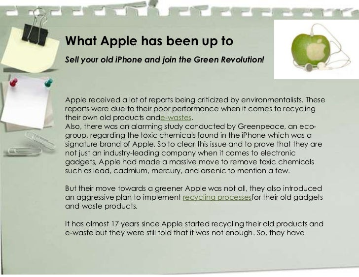 What Apple has been up toSell your old iPhone and join the Green Revolution!Apple received a lot of reports being criticiz...