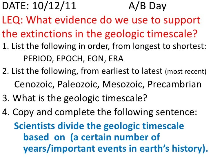 DATE: 10/12/11              A/B DayLEQ: What evidence do we use to supportthe extinctions in the geologic timescale?1. Lis...
