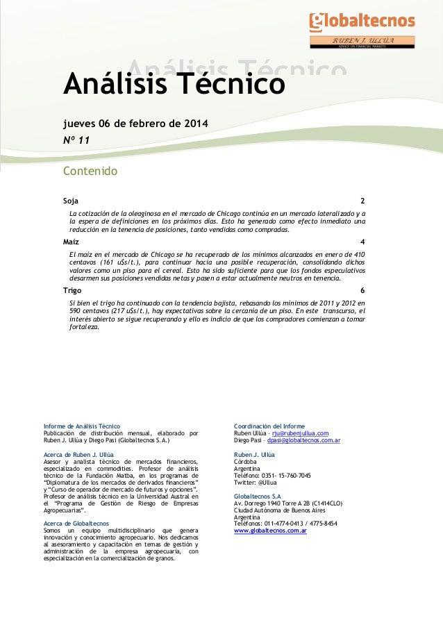 Análisis Técnico Análisis Técnico jueves 06 de febrero de 2014 Nº 11  Contenido Soja  2  La cotización de la oleaginosa en...