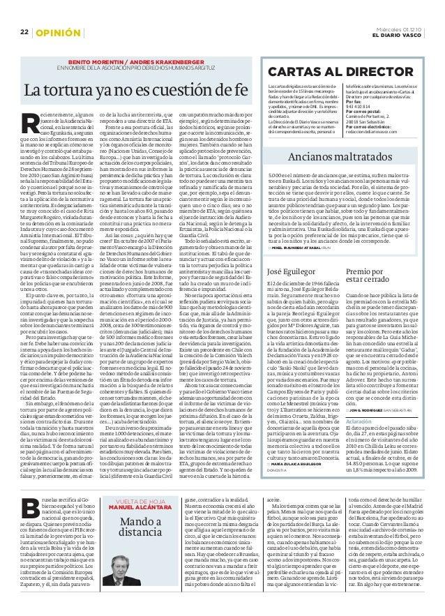 5.000 es el número de ancianos que, se estima, sufren malos tra- tos en Euskadi. Los niños y los ancianos son las personas...