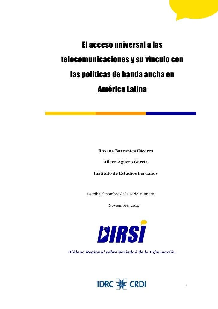 El acceso universal a lastelecomunicaciones y su vínculo con  las políticas de banda ancha en              América Latina ...