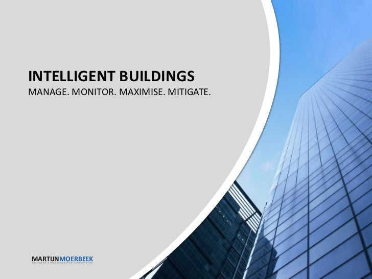 intelligent building Intelligent building systems are integrated to improve building operation and  performance through innovative, sustainable design and strategy.