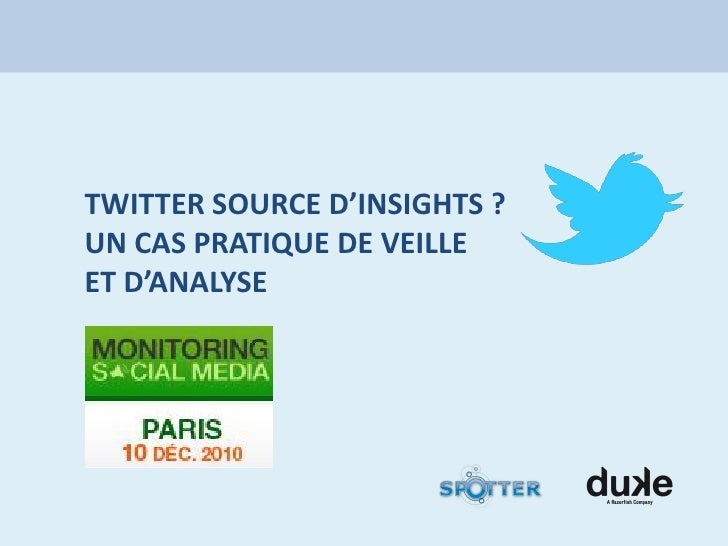TWITTER SOURCE D'INSIGHTS ?UN CAS PRATIQUE DE VEILLEET D'ANALYSE