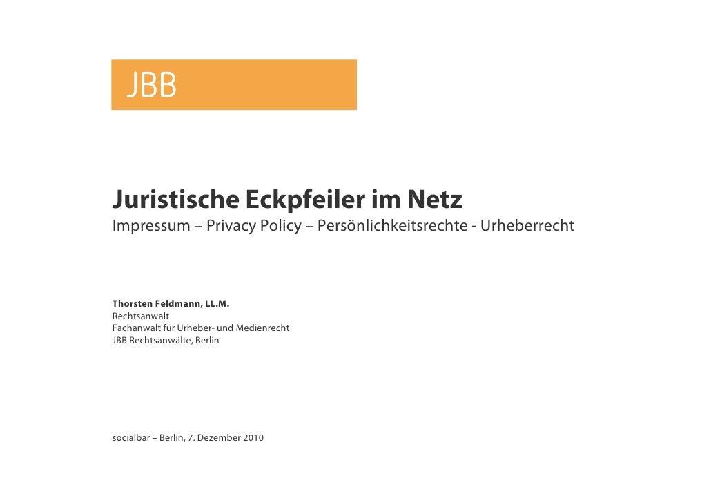 Juristische Eckpfeiler im NetzImpressum – Privacy Policy – Persönlichkeitsrechte - UrheberrechtThorsten Feldmann, LL.M.Rec...