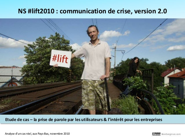 Etude de cas – la prise de parole par les utilisateurs & l'intérêt pour les entreprises NS #lift2010 : communication de cr...